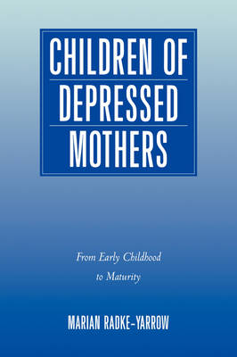Children of Depressed Mothers: From Early Childhood to Maturity (Hardback)