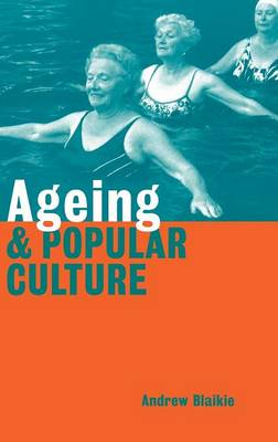 Ageing and Popular Culture (Hardback)
