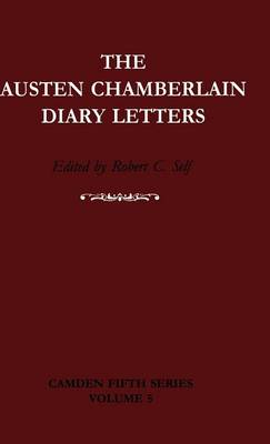 Camden Fifth Series: The Austen Chamberlain Diary Letters: The Correspondence of Sir Austen Chamberlain with his Sisters Hilda and Ida, 1916-1937 Series Number 5 (Hardback)