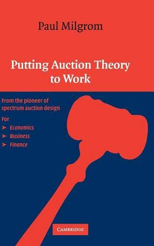 Putting Auction Theory to Work - Churchill Lectures in Economics (Hardback)