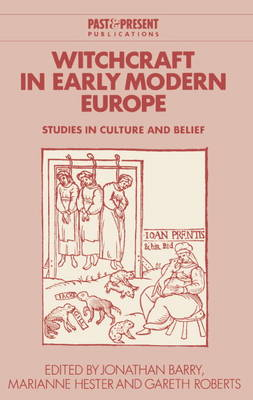 Past and Present Publications: Witchcraft in Early Modern Europe: Studies in Culture and Belief (Hardback)