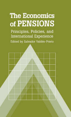 The Economics of Pensions: Principles, Policies, and International Experience (Hardback)