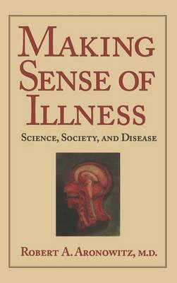 Making Sense of Illness: Science, Society and Disease - Cambridge Studies in the History of Medicine (Hardback)