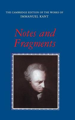 Notes and Fragments - The Cambridge Edition of the Works of Immanuel Kant (Hardback)