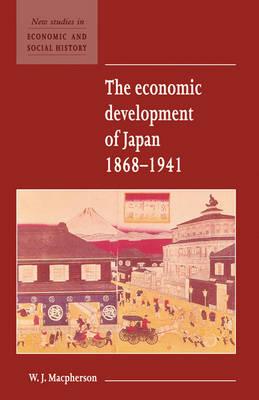 The Economic Development of Japan 1868-1941 - New Studies in Economic and Social History 2 (Hardback)