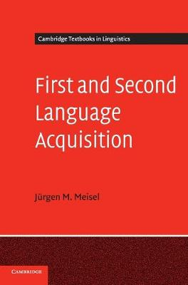 Cambridge Textbooks in Linguistics: First and Second Language Acquisition: Parallels and Differences (Hardback)