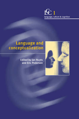 Language Culture and Cognition: Language and Conceptualization Series Number 1 (Hardback)