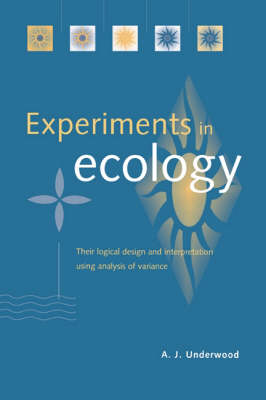Experiments in Ecology: Their Logical Design and Interpretation Using Analysis of Variance (Hardback)