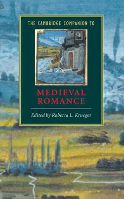 The Cambridge Companion to Medieval Romance - Cambridge Companions to Literature (Hardback)