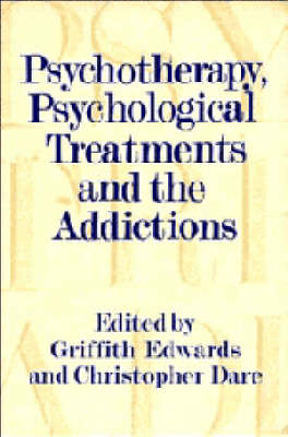 Psychotherapy, Psychological Treatments and the Addictions (Hardback)