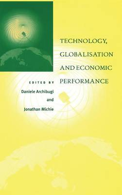 Technology, Globalisation and Economic Performance (Hardback)