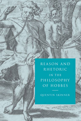 Reason and Rhetoric in the Philosophy of Hobbes (Hardback)