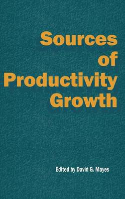 Sources of Productivity Growth - National Institute of Economic and Social Research Occasional Papers (Hardback)