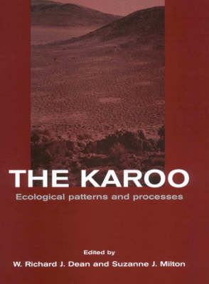 The Karoo: Ecological Patterns and Processes (Hardback)