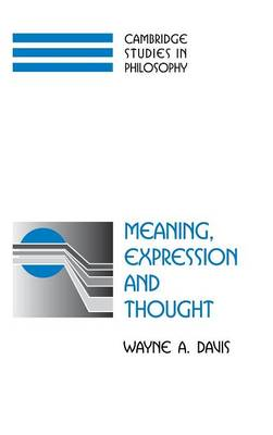 Meaning, Expression and Thought - Cambridge Studies in Philosophy (Hardback)