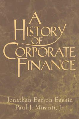 A History of Corporate Finance (Hardback)