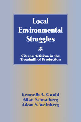 Local Environmental Struggles: Citizen Activism in the Treadmill of Production (Paperback)