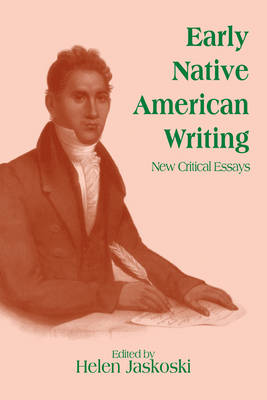 Early Native American Writing: New Critical Essays - Cambridge Studies in American Literature and Culture 102 (Paperback)