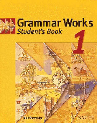 Grammar Works 1 Student's Book (Paperback)