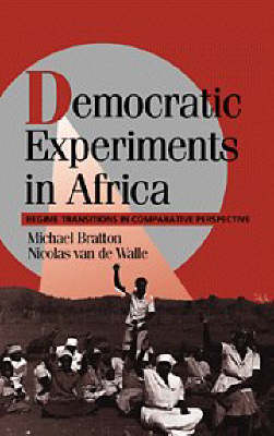 Democratic Experiments in Africa: Regime Transitions in Comparative Perspective - Cambridge Studies in Comparative Politics (Paperback)