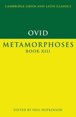 Ovid: Metamorphoses Book XIII - Cambridge Greek and Latin Classics (Paperback)