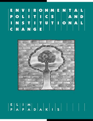 Reshaping Australian Institutions: Environmental Politics and Institutional Change (Paperback)