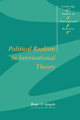 Political Realism in International Theory - Cambridge Studies in International Relations 47 (Paperback)
