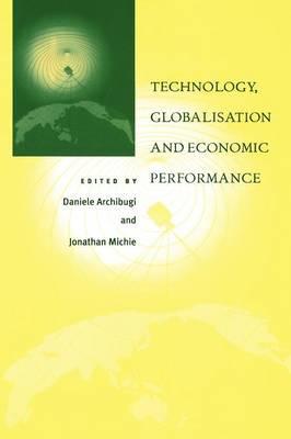 Technology, Globalisation and Economic Performance (Paperback)