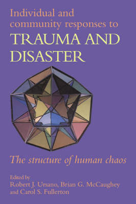 Individual and Community Responses to Trauma and Disaster: The Structure of Human Chaos (Paperback)