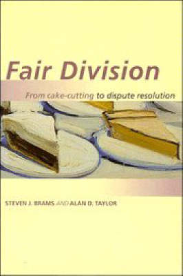 Fair Division: From Cake-Cutting to Dispute Resolution (Paperback)