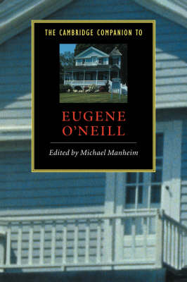 The Cambridge Companion to Eugene O'Neill - Cambridge Companions to Literature (Paperback)
