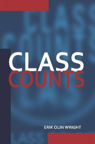Class Counts: Comparative Studies in Class Analysis - Studies in Marxism and Social Theory (Paperback)