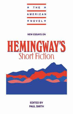 New Essays on Hemingway's Short Fiction - The American Novel (Paperback)