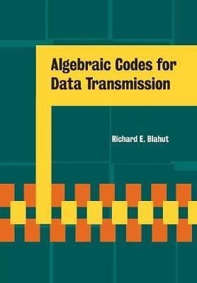 Algebraic Codes for Data Transmission (Paperback)