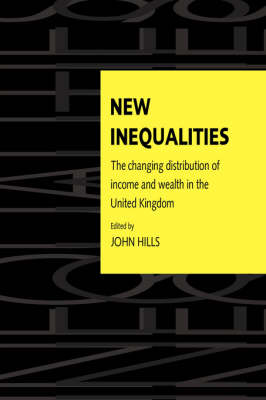 New Inequalities: The Changing Distribution of Income and Wealth in the United Kingdom (Paperback)