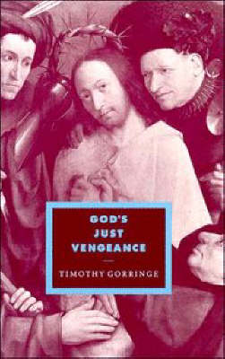 Cambridge Studies in Ideology and Religion: God's Just Vengeance: Crime, Violence and the Rhetoric of Salvation Series Number 9 (Paperback)