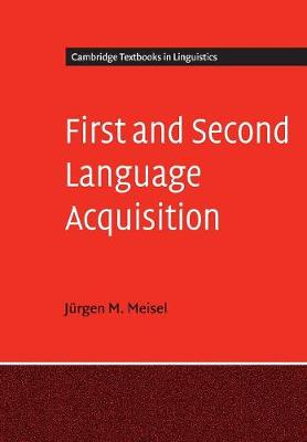 First and Second Language Acquisition: Parallels and Differences - Cambridge Textbooks in Linguistics (Paperback)