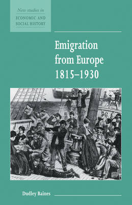 Emigration from Europe 1815-1930 - New Studies in Economic and Social History 11 (Paperback)