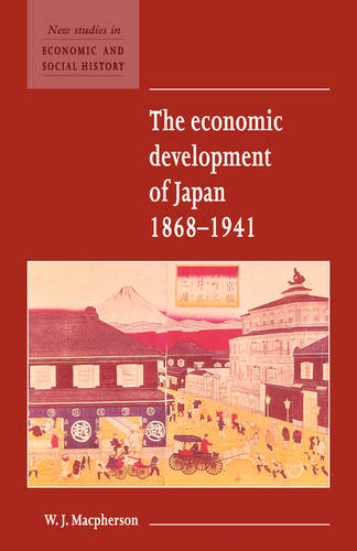 The Economic Development of Japan 1868-1941 - New Studies in Economic and Social History 2 (Paperback)