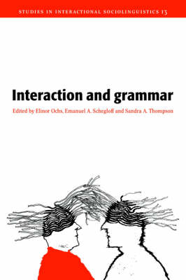 Interaction and Grammar - Studies in Interactional Sociolinguistics 13 (Paperback)