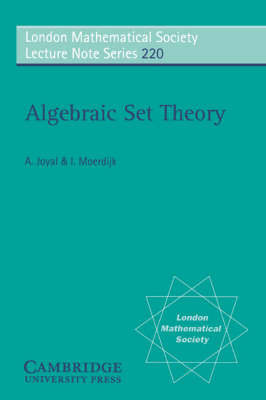 Algebraic Set Theory - London Mathematical Society Lecture Note Series 220 (Paperback)