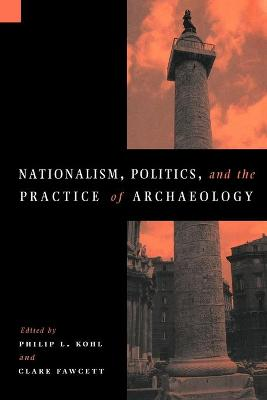 Nationalism, Politics and the Practice of Archaeology (Paperback)