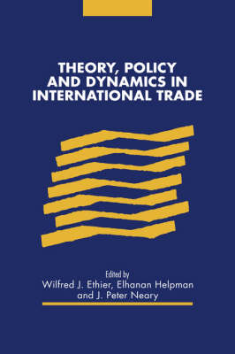 Theory, Policy and Dynamics in International Trade (Paperback)