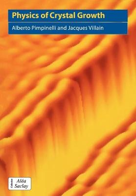 Physics of Crystal Growth - Collection Alea-Saclay: Monographs and Texts in Statistical Physics (Paperback)