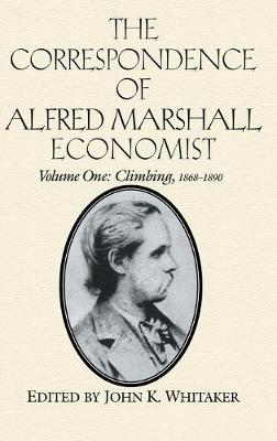 The Correspondence of Alfred Marshall, Economist - The Correspondence of Alfred Marshall, Economist 3 Volume Hardback Set Volume 1 (Hardback)