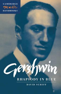 Gershwin: Rhapsody in Blue - Cambridge Music Handbooks (Paperback)
