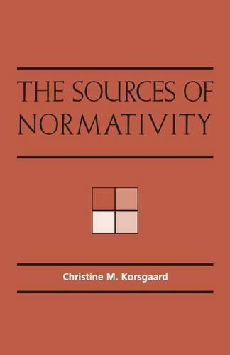 The Sources of Normativity (Paperback)