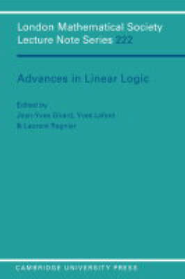 Advances in Linear Logic - London Mathematical Society Lecture Note Series 222 (Paperback)