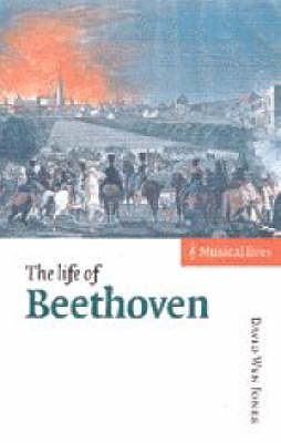 The Life of Beethoven - Musical Lives (Hardback)