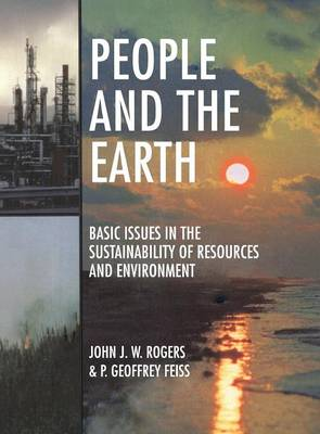 People and the Earth: Basic Issues in the Sustainability of Resources and Environment (Hardback)